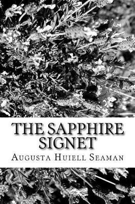 The Sapphire Signet by Augusta Huiell Seaman