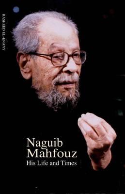 Naguib Mahfouz by Rasheed El-Enany