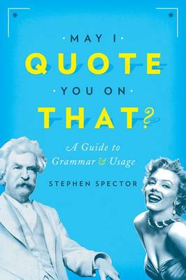 May I Quote You on That? book