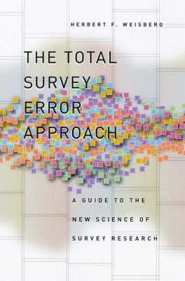 The Total Survey Error Approach by Herbert F. Weisberg