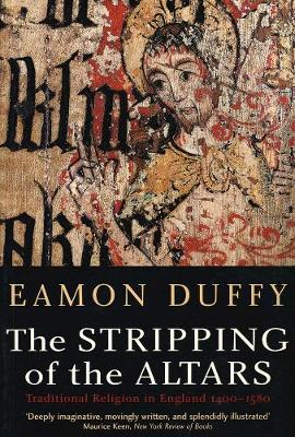 The Stripping of the Altars by Eamon Duffy