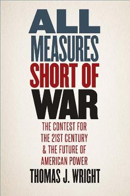 All Measures Short of War by Thomas J. Wright