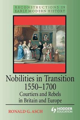 Nobilities in Transition 1550-1700 by Ronald Asch