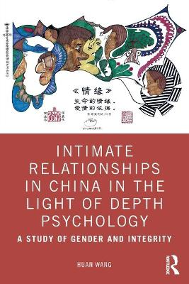 Intimate Relationships in China in the Light of Depth Psychology: A Study of Gender and Integrity book