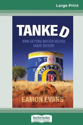 Tanked (16pt Large Print Edition) by Eamon Evans