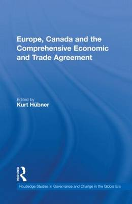Europe, Canada and the Comprehensive Economic and Trade Agreement by Kurt Hubner