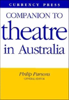 A Companion to Theatre in Australia by Philip Parsons