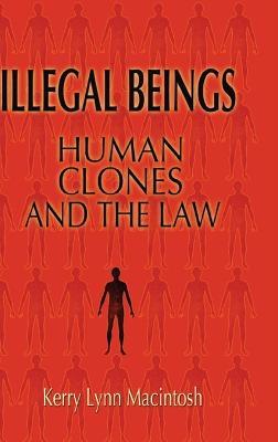 Illegal Beings by Kerry Lynn Macintosh