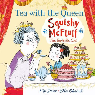 Squishy McFluff: Tea with the Queen by Pip Jones