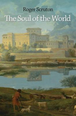 The Soul of the World by Roger Scruton