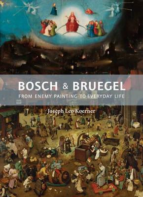 Bosch and Bruegel by Joseph Leo Koerner