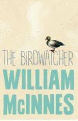 The Birdwatcher by William McInnes