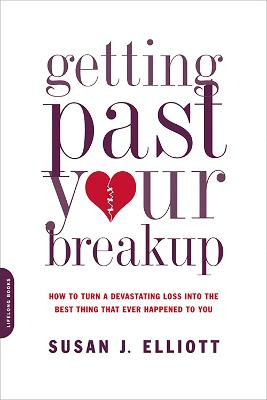 Getting Past Your Breakup by Susan Elliott