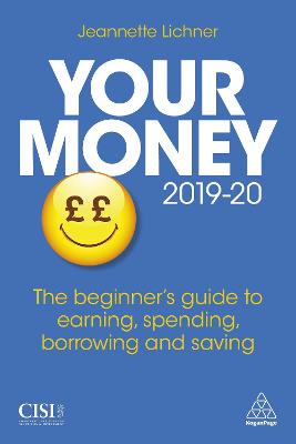 Your Money 2019-20: The Beginner's Guide to Earning, Spending, Borrowing and Saving by Jeannette Lichner