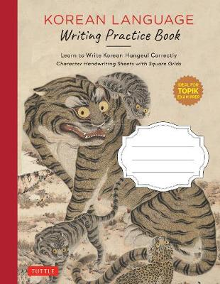 Korean Language Writing Practice Book: Learn to Write Korean Hangeul Correctly (Character Handwriting Sheets with Square Grids) by Tuttle Publishing