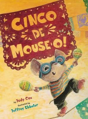 Cinco de Mouse-O! by Judy Cox
