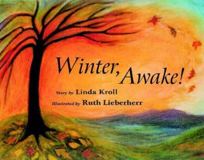 Winter, Awake! by Linda Kroll