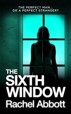 The Sixth Window: 2017 by Rachel Abbott