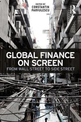 Global Finance on Screen by Constantin Parvulescu