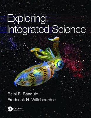 Exploring Integrated Science by Belal E. Baaquie