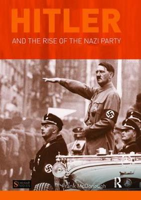 Hitler and the Rise of the Nazi Party by Frank McDonough