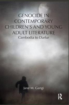 Genocide in Contemporary Children's and Young Adult Literature by Jane Gangi