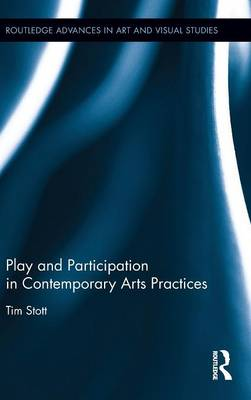 Play and Participation in Contemporary Arts Practices book