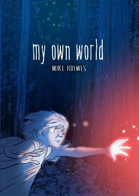 My Own World by Mike Holmes