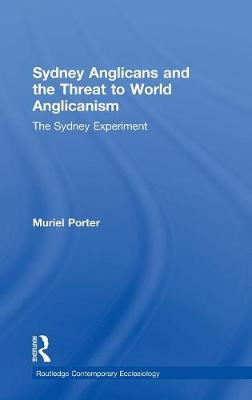 Sydney Anglicans and the Threat to World Anglicanism book