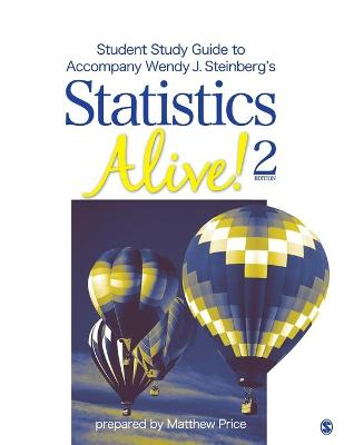 Student Study Guide to Accompany Statistics Alive! 2e by Wendy J. Steinberg by Wendy J. Steinberg