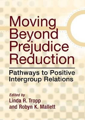 Moving Beyond Prejudice Reduction by Linda R. Tropp