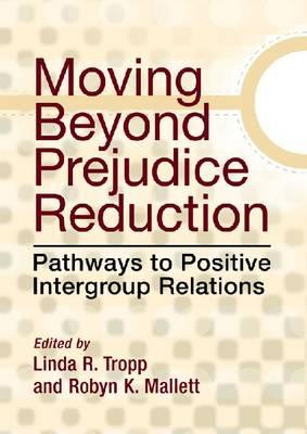 Moving Beyond Prejudice Reduction by Linda R. Tropp