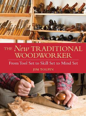 The New Traditional Woodworker by Jim Tolpin