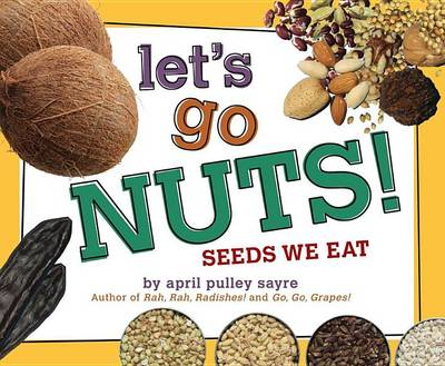 Let's Go Nuts! by April Pulley Sayre