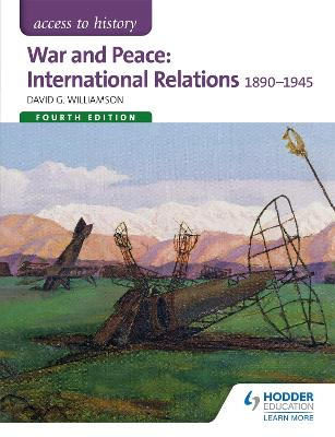 Access to History: War and Peace: International Relations 1890-1945 Fourth Edition by David Williamson