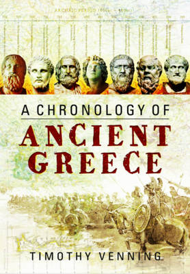 A Chronology of Ancient Greece by Timothy Venning
