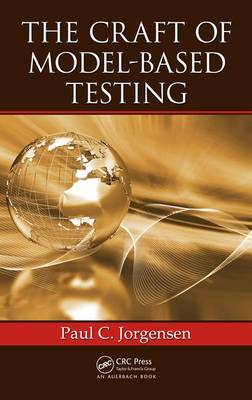 The Craft of Model-Based Testing by Paul C. Jorgensen