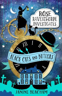 Rose Raventhorpe Investigates: Black Cats and Butlers by Janine Beacham