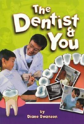 Dentist and You by Diane Swanson