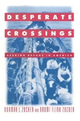 Desperate Crossings by Norman L. Zucker