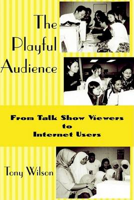 The Playful Audience by Tony Wilson