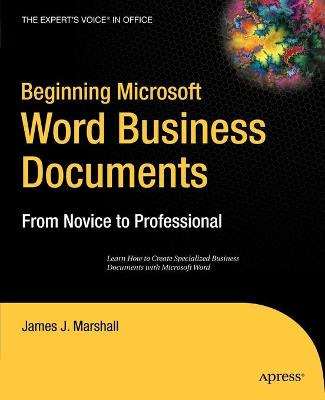 Beginning Microsoft Word Business Documents by James J. Marshall