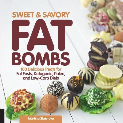 Sweet and Savory Fat Bombs by Martina Slajerova