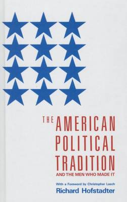 American Political Tradition by Richard Hofstadter