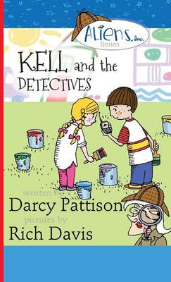 Kell and the Detectives by Darcy Pattison