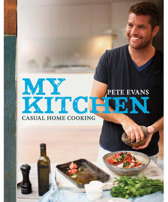 My Kitchen by Pete Evans