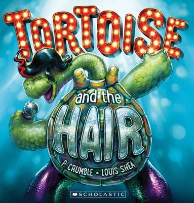 Tortoise and the Hair by P. Crumble