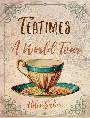 Teatimes by Helen Saberi