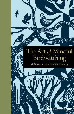 The Art of Mindful Birdwatching by Claire Thompson