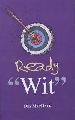 Ready Wit by Des MacHale